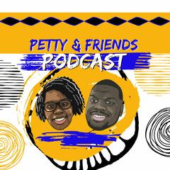 Petty & Friends Podcast