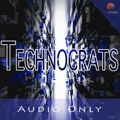 Technocrats (Audio)
