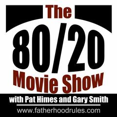 The 80/20 Movie Show