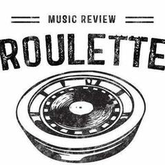 """ROULETTE"" - Music Review"