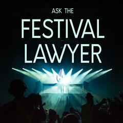 Ask The Festival Lawyer