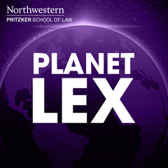 Planet Lex: The Northwestern Pritzker School of Law Podcast