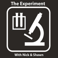 The Experiment with Nick and Shawn