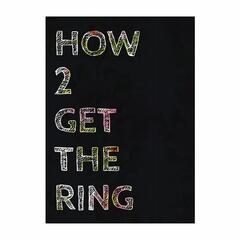 How 2 Get The Ring
