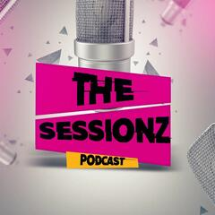The Sessionz Podcast