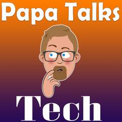 Papa Talks Tech