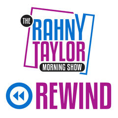 Rahny Taylor Morning Show Rewind