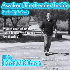Awaken The Leader Inside | Leadership Podcast