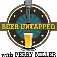 Beer Untapped with Perry Miller