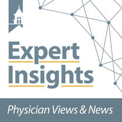 Expert Insights: Physician Views & News