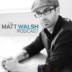 Matt Walsh - TheBlaze