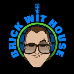 Brick Wit House Comedy Podcast