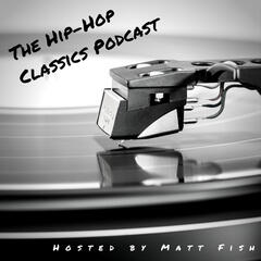 The Hip-Hop Classics Podcast