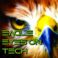 Eagle Eyes On Tech