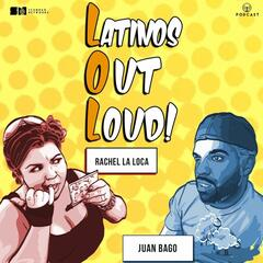 Latinos Out Loud!