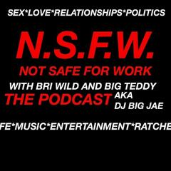N.S.F.W Podcast