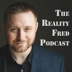 The Reality Fred Podcast