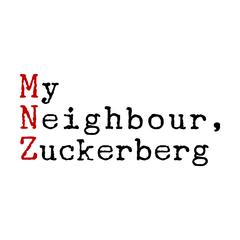 My Neighbour Zuckerberg