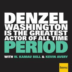 Denzel Washington Is The Greatest Actor Of All Time Period