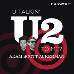 U Talkin' U2 To Me?