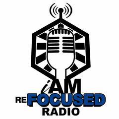I Am Refocused Podcast Show