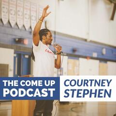 The Come Up: Steps to Success with James Lawson and Courtney Stephen | Personal Development | Entrepreneurship | Professional Skills