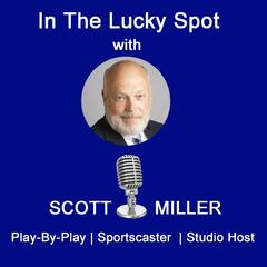 In The Lucky Spot-With Scott Miller