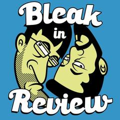 Bleak In Review