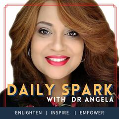 Daily Spark with Dr. Angela
