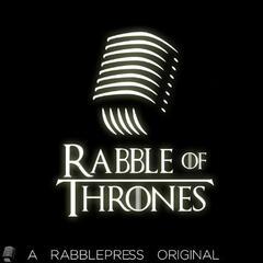 Rabble of Thrones – Rabble Views