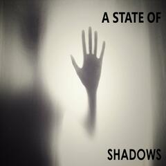 A State of Shadows
