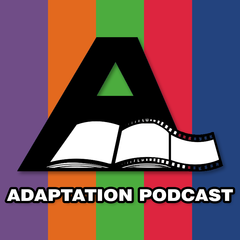 Adaptation: A Podcast Dedicated to Film Adaptations