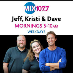 Jeff, Kristi and Dave: Mix Morning Show