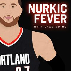 Nurkic Fever with Chad Doing