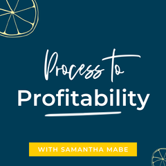Process to Profitability: Tools and Strategies to Serve Your Clients and  Grow Your Small Business