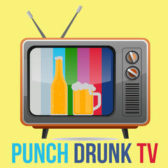 Punch Drunk TV