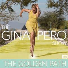 The Gina Pero Show: Living Life Full Out
