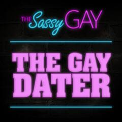 The Gay Dater // The Sassy Gay