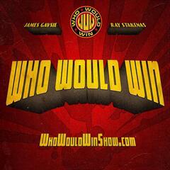 #WhoWouldWin?