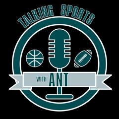 Talking Sports With Ant