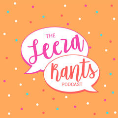 The Leeza Rants Podcast