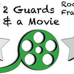2 Guards & A Movie