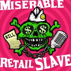 Miserable Retail Slave