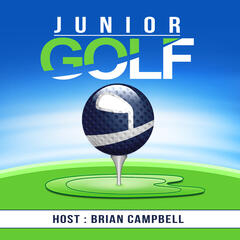 The Junior Golf Podcast