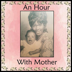 An Hour With Mother