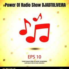 Power Of Radio Show DJADTOLIVEIRA .
