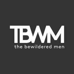 The Bewildered Men