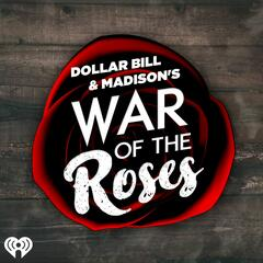 Dollar Bill & Madison's War of The Roses