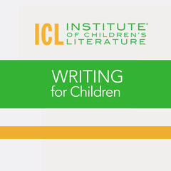 Writing for Children: How to Write a Children's Book, Writing for Magazines, Getting Paid for Writing, Getting Published