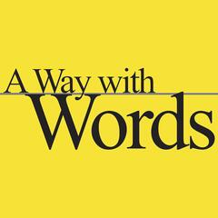 A Way with Words